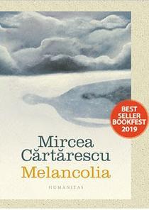 Melancolia - Mircea Carturescu