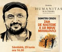Afis lansare pentru romanul Ziua de nastere a lui Mihai Mihailovici