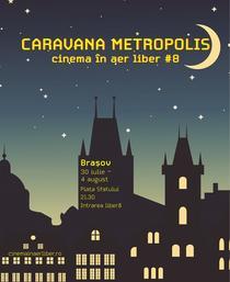Caravana Metropolis la Brasov