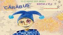 """Festivalul Internaţional de Teatru pentru Copii """"Cărăbuş"""""""
