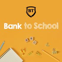 Bank to School
