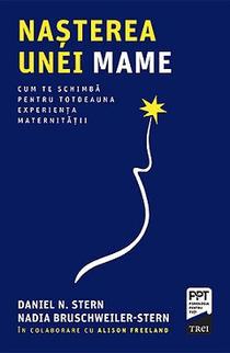 Nașterea unei mame, de Daniel N. Stern, Nadia Bruschweiller-Stern