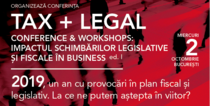 Tax + Legal Conference & Workshops: Impactul schimbărilor legislative și fiscale în business ed.I