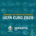 Echipa freestylerilor EURO 2020