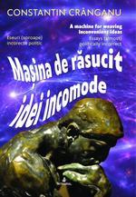Mașina de răsucit idei incomode - Constantin Cranganu