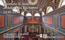 Arhitecţi vienezi & austrieci la Bucureşti (1830-1930)