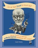 Ce-ar face Freud în locul tău? - de Sarah Tomley