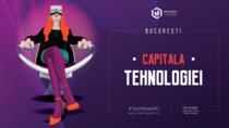 Capitala Tehnologiei - Bucharest Tech Week 2020