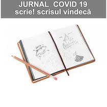 Jurnal COVID 19. Scrie aici întămplări, gânduri. Vindecă!