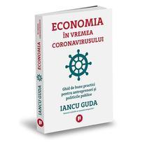 economia-in-vremea-coronavirusului-ghid-de-bune-practici-pentru-antreprenori-si-politicile-publice