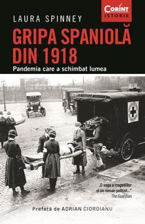 Gripa spaniola din 1918. Pandemia care a schimbat lumea, de Laura Spinney
