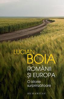 Lucian Boia, Românii și Europa. O istorie surprinzătoare
