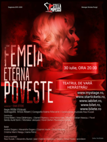 "Spectacolul ""Femeia, eterna poveste"" - 30 iulie"