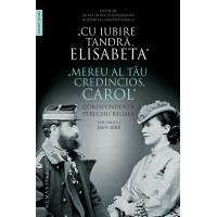 cu-iubire-tandra-elisabeta-mereu-al-tau-credincios-carol-corespondenta-perechii-regale-volumul-i-18691888