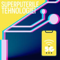 5G: Superputerile tehnologiei
