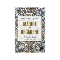 marire-si-decadere-o-istorie-a-lumii-in-zece-imperii