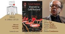 Ismail Kadare: Dimineti la Cafe Rostand