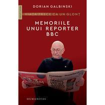 viata-trece-ca-un-glont-memoriile-unui-reporter-bbc