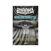 buddha-si-nonconformistul-arta-spirituala-secreta-a-reusitei-in-munca