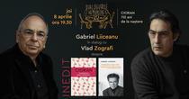 Gabriel Liiceanu și Vlad Zografi, despre Cioran