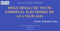 Noile reguli de TVA în comerțul electronic de la 1 iulie 2021