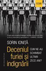 Deceniul furiei si indignarii - Sorin Ioniță