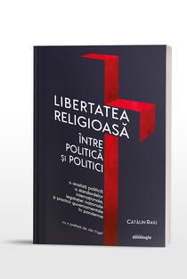 Libertatea religioasă între politică și politici